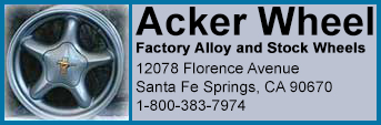 Acker Wheel, Factory Alloy and Stock Wheels 12078 Florence Avenue, Santa Fe Springs, CA 90670, 1-800-383-7974